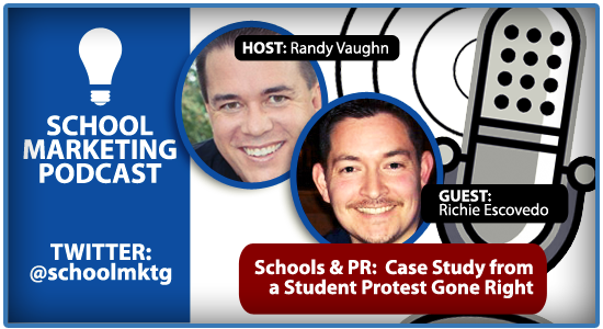 SCHOOL MARKETING PODCAST: Schools & PR: Case Study from a Student Protest Gone Right with guest, (@vedo) Richie Escovedo