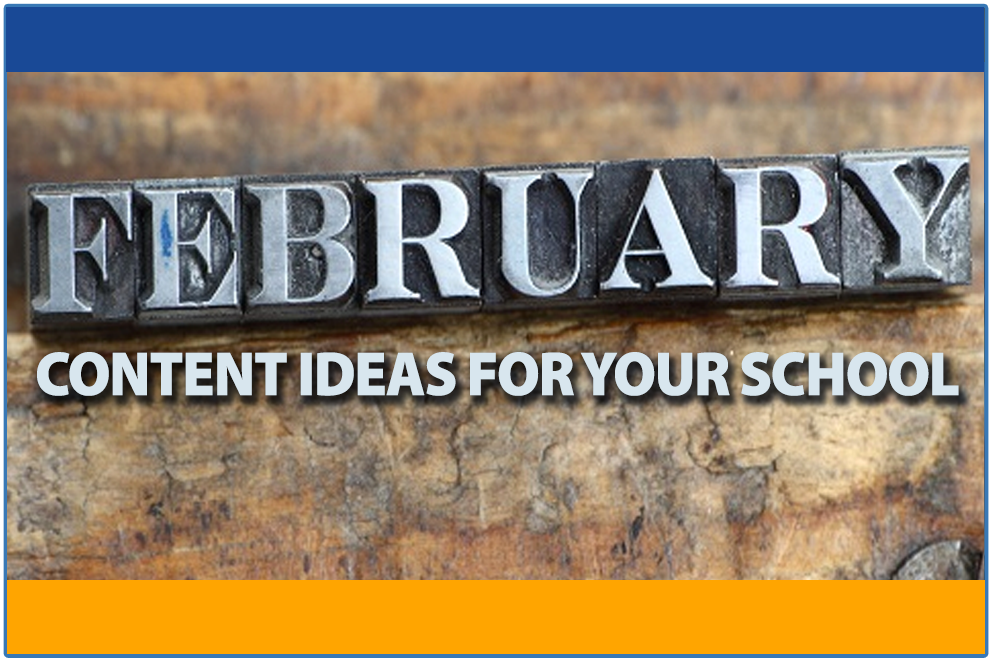 Four Fun February Content Ideas for Your School