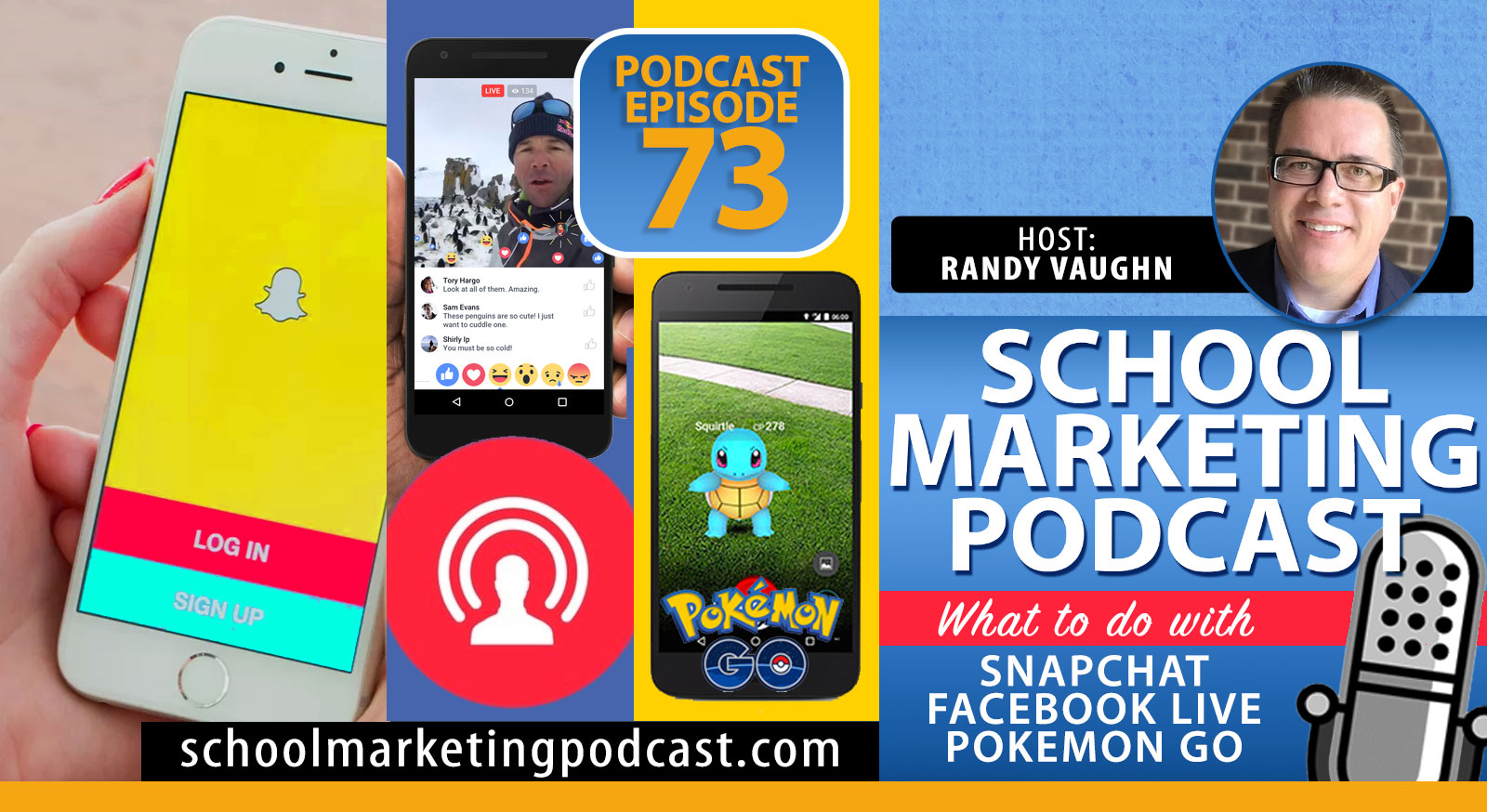 What to do with Pokemon Go, Snapchat and Facebook Live (School Marketing Podcast #73)