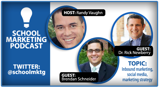 SCHOOL MARKETING PODCAST:  Randy Vaughn - Interview with Dr. Rick Newberry & Brendan Schneider