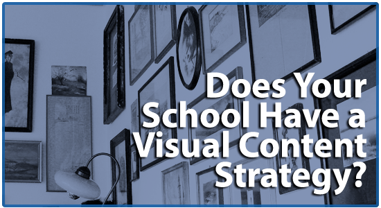 Does your private school have a visual content strategy?