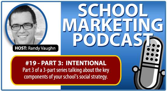 Christian School marketing podcast #19: Social Strategy Part 3 (Intention)