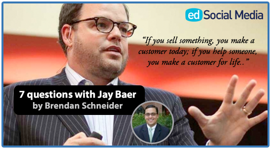 Stop promoting to your prospective families and start helping them: interview with Jay Baer by Brendan Schneider on EdSocialMedia.com