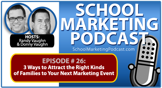 #26: Open House Marketing: 3 Ways to Attract the Right Kinds of Families to Your Next Christian School Marketing Event