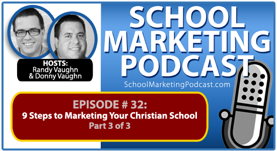 School marketing podcast #32: Part 3/3 – 9 Steps to Marketing Your Christian School