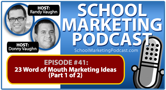 School marketing podcast #40: 23 Word of Mouth Marketing ideas (Pt 1/2)