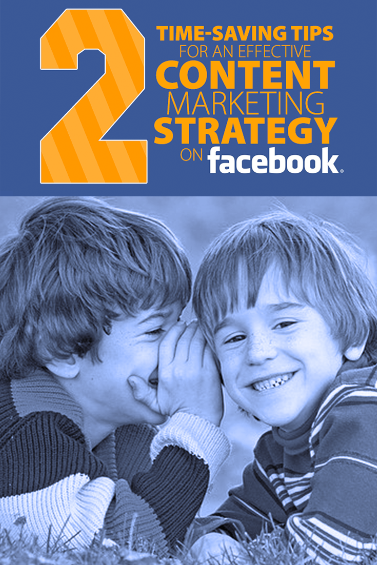 These are two tips that simplify my Facebook content strategy