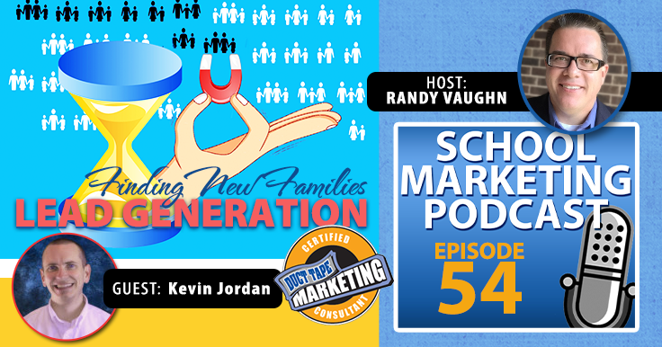 Increasing prospective family possibilities at your school through practical lead generation tactics (podcast ep.#54)