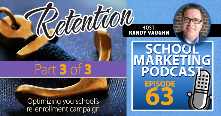 Retention, 3 of 3: Optimizing Your Re-Enrollment Campaign (podcast #63)