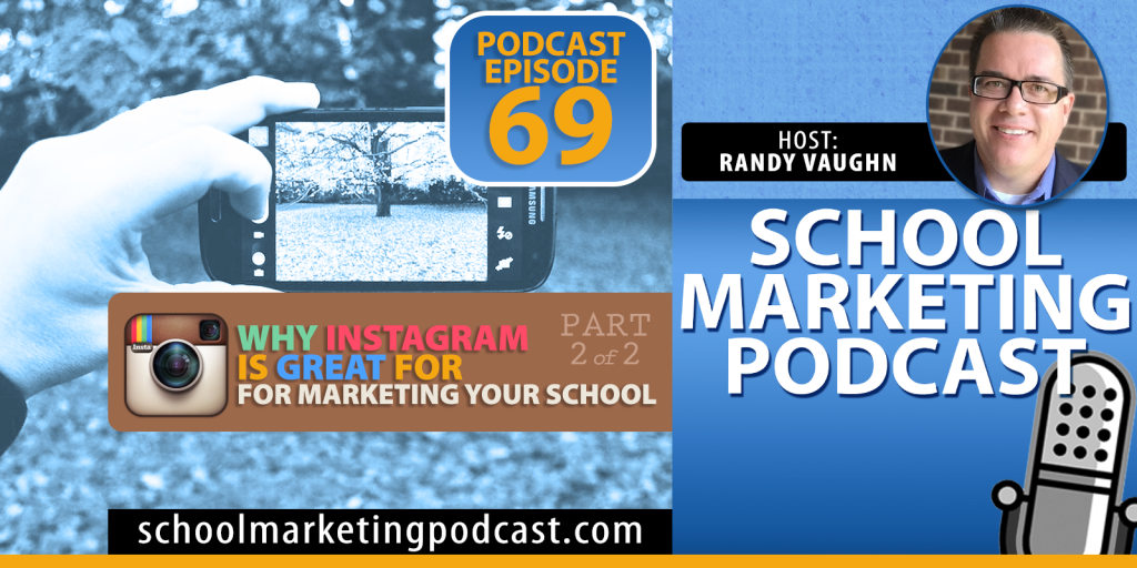 Why Instagram is Great for Marketing Your School - Part 2 of 2 (podcast #69)