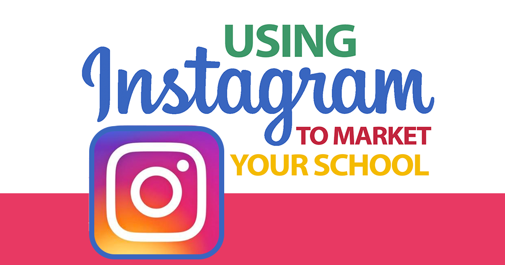 7 Ways to Use Instagram to Market Your School