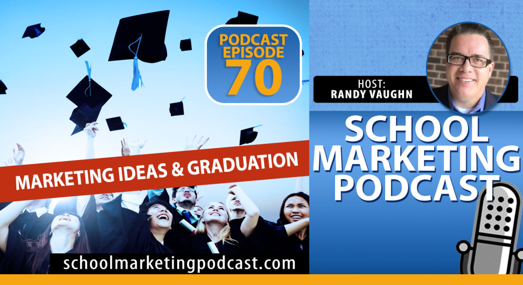 Did you know graduation is a marketing event? (podcast #70)