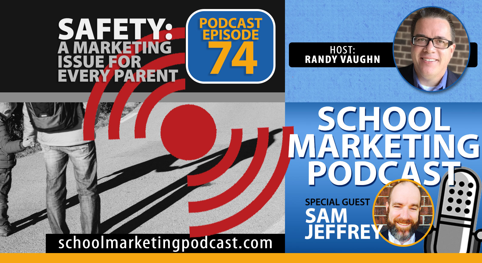 Safety: A Marketing Issue for Every Parent - Interview with Sam Jeffrey (School Marketing Podcast #74)