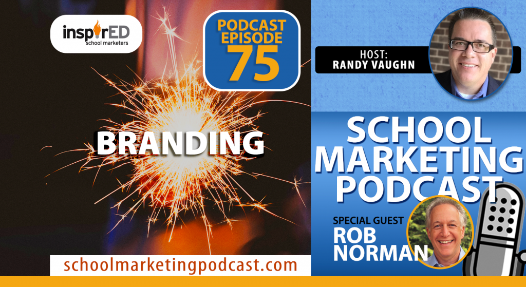 Rob Norman talks private school branding and @inspirEDschoolm #MarCom #ismarketing