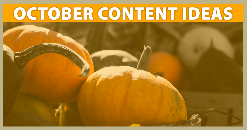 13 October Content Ideas to Drive Traffic & Increase Engagement