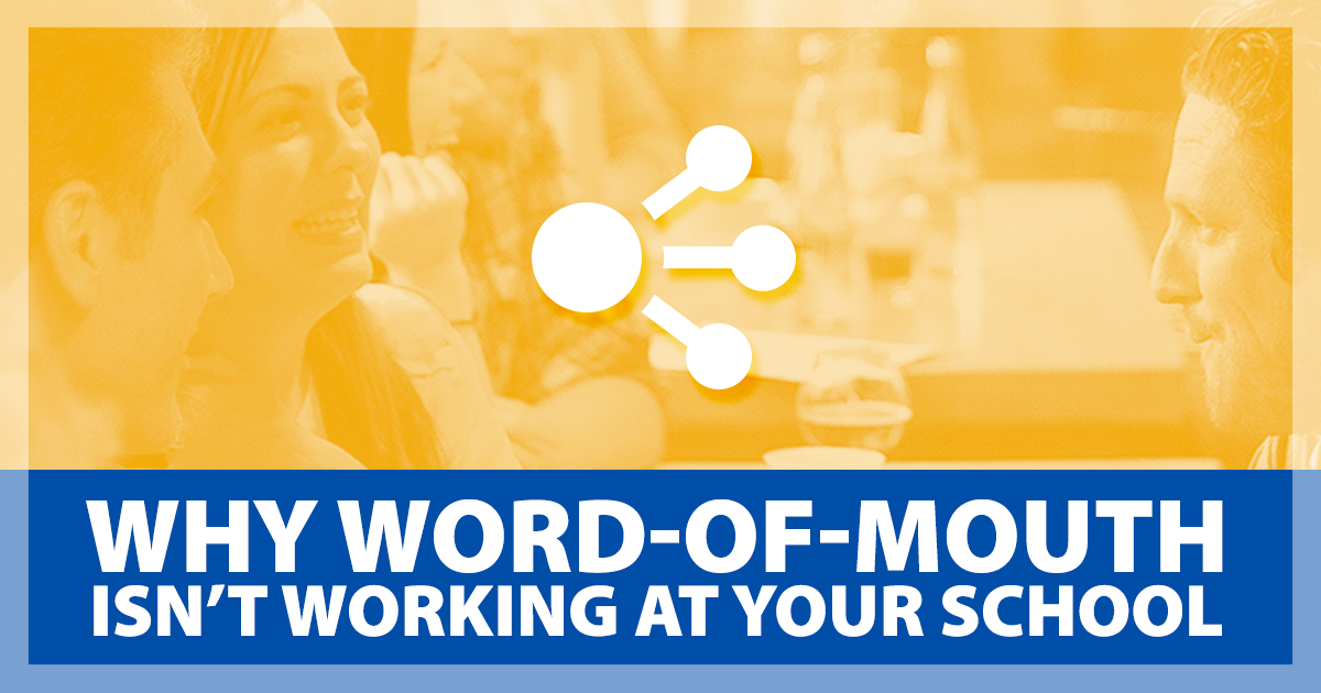 Why Word-of-Mouth Marketing Isn't Working At Your School