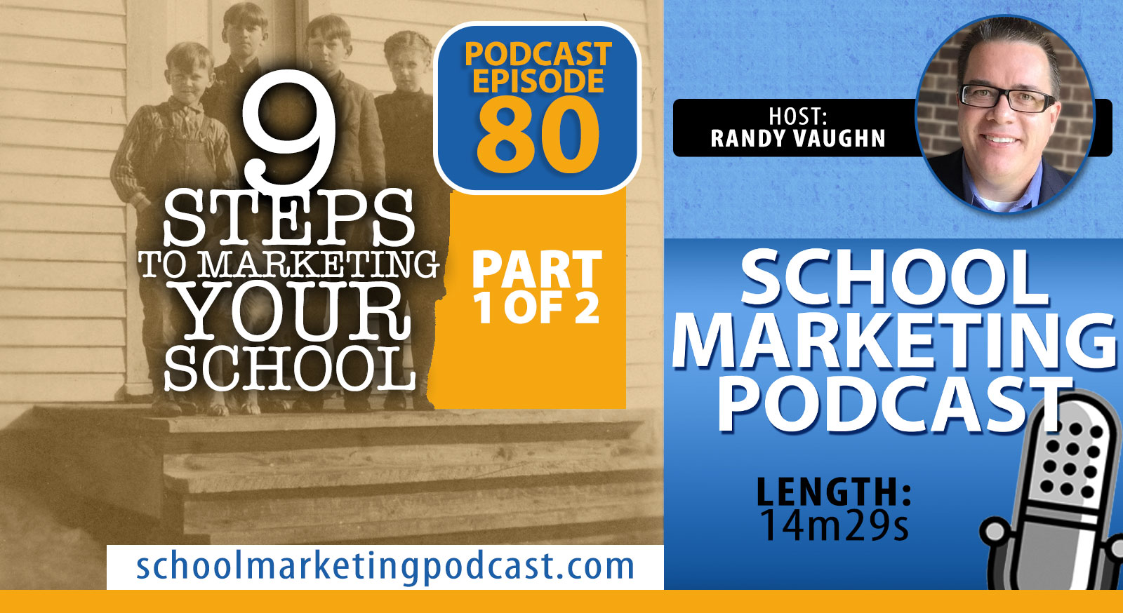 9 Steps to Marketing Your School, Part 1 of 2 (School Marketing Podcast #80)