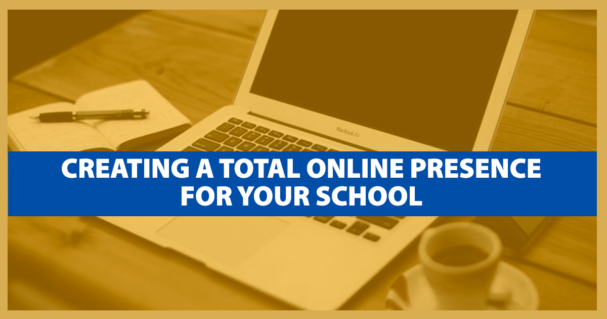 Creating a Total Online Presence for Your School