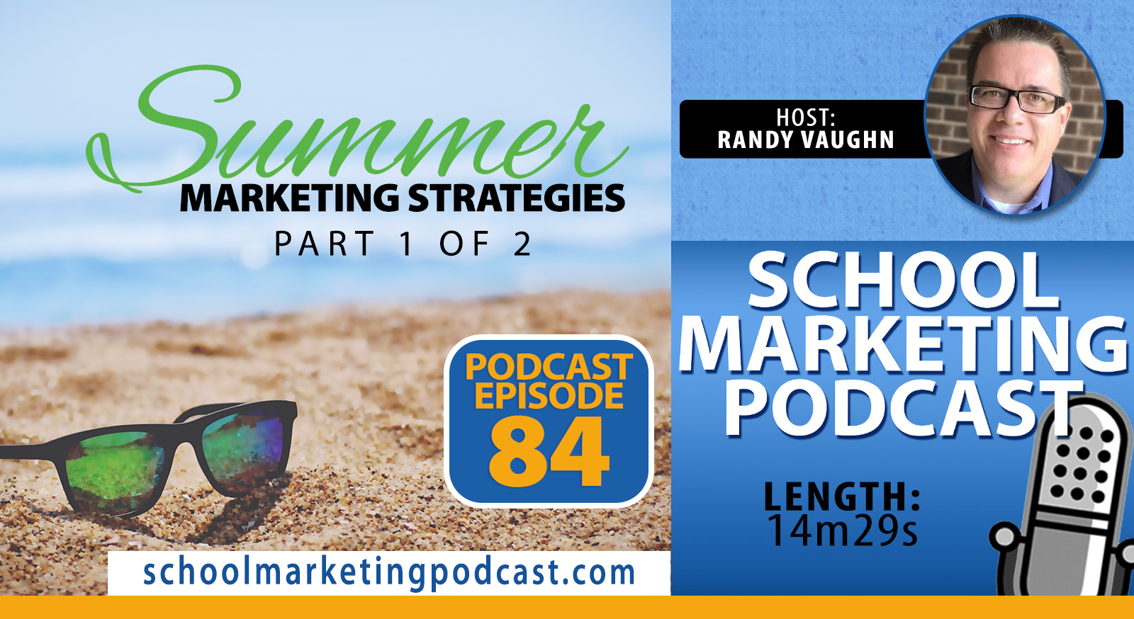 Summer Marketing Strategies for Schools - Part 1 of 2 (School Marketing Podcast #84)