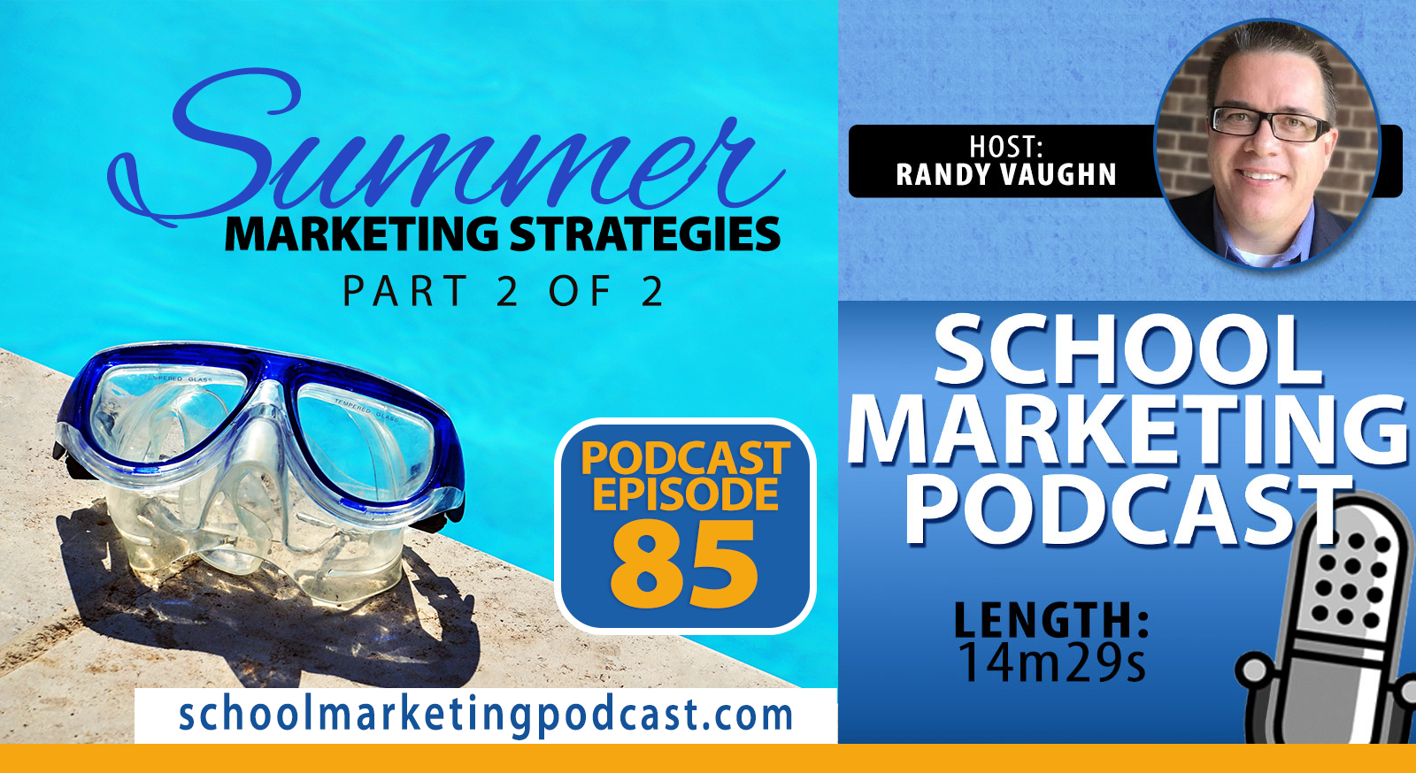 Summer Marketing Strategies for Schools - Part 2 of 2 (School Marketing Podcast #85)