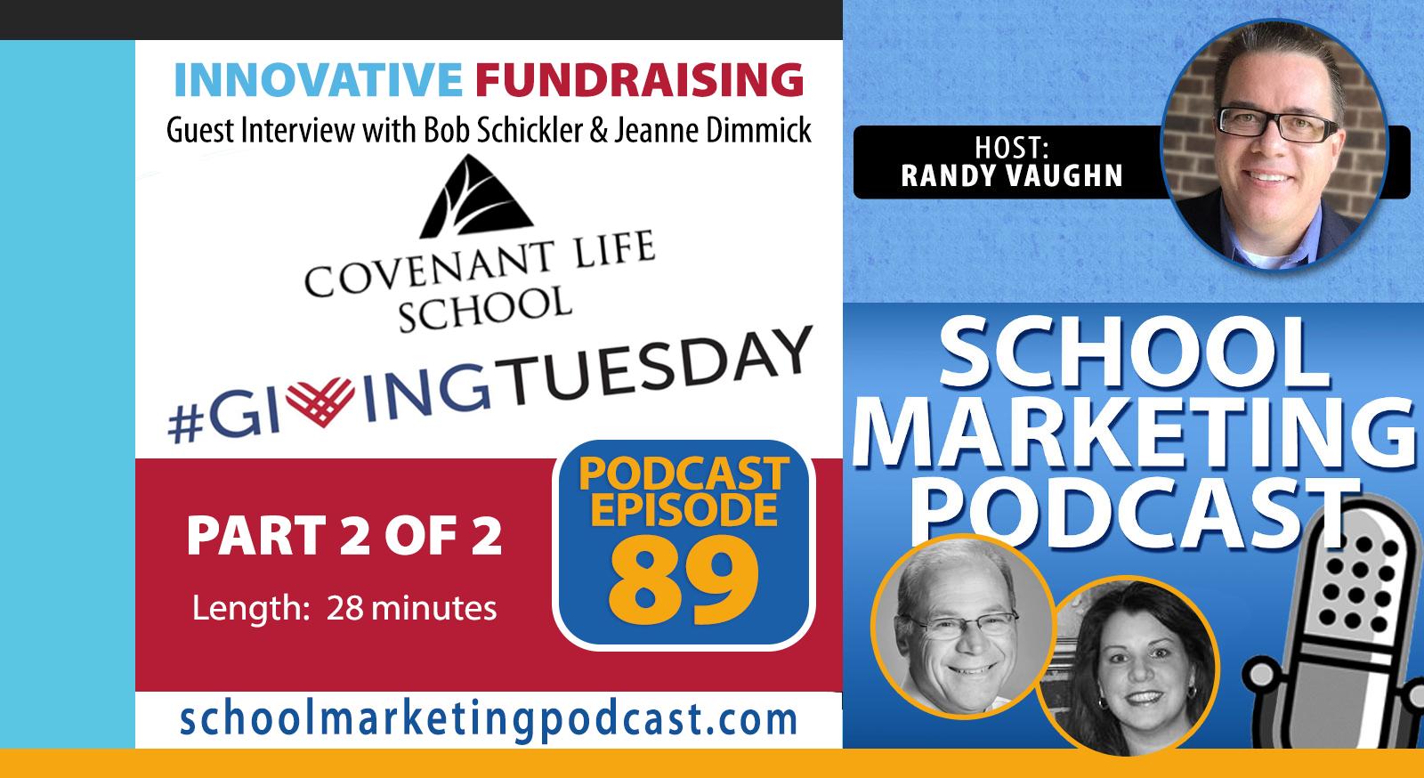 #GivingTuesday: Innovative Fundraising Ideas - Part 2 of 2 (School Marketing Podcast #89)