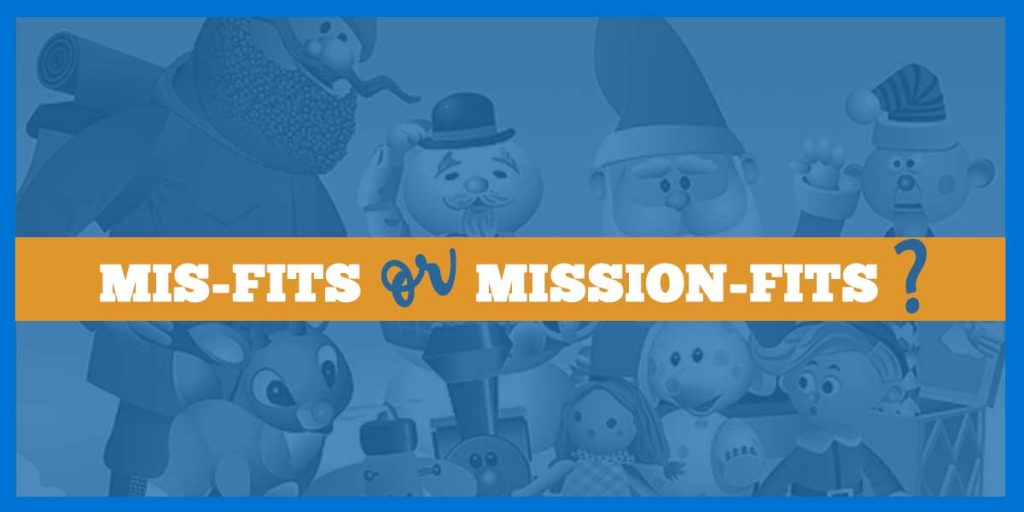 Are your families mission-fits or mis-fits?